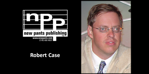 Member Spotlight – Robert Case, New Pants Publishing
